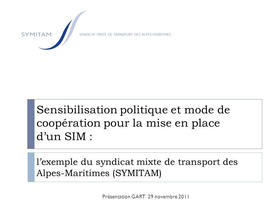 Sensibilisation politique et mode de coopération pour la mise en place dun SIM : lexemple du syndicat mixte de transport des Alpes-Maritimes (SYMITAM)