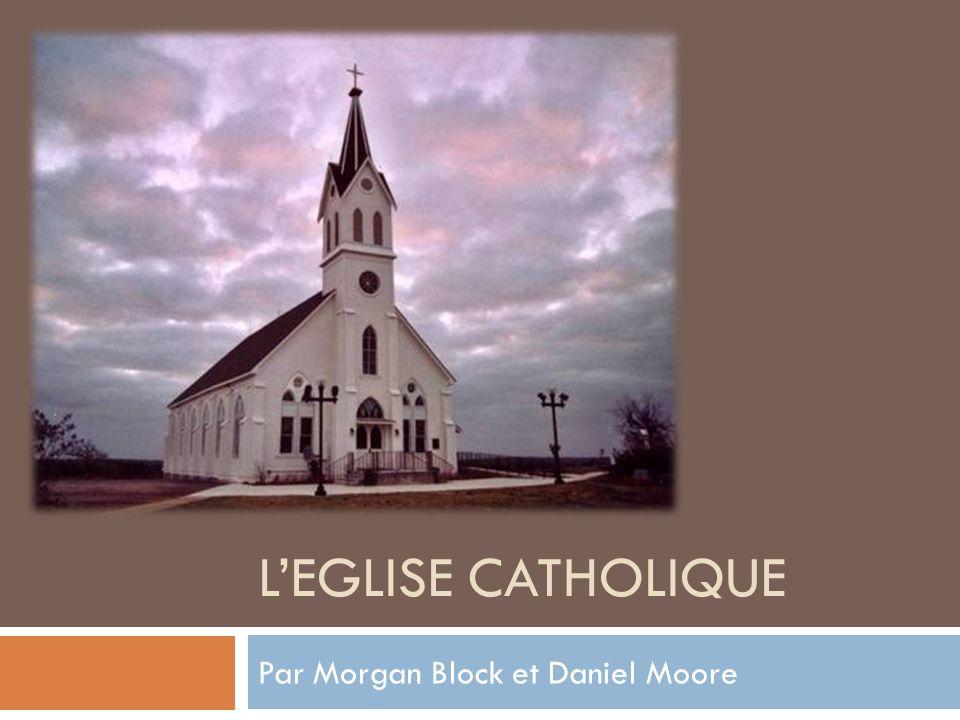 LEGLISE CATHOLIQUE Par Morgan Block et Daniel Moore