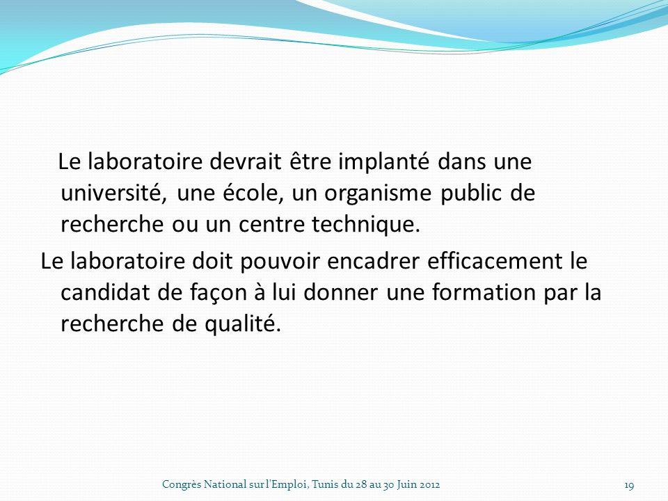 Le laboratoire devrait être implanté dans une université, une école, un organisme public de recherche ou un centre technique.