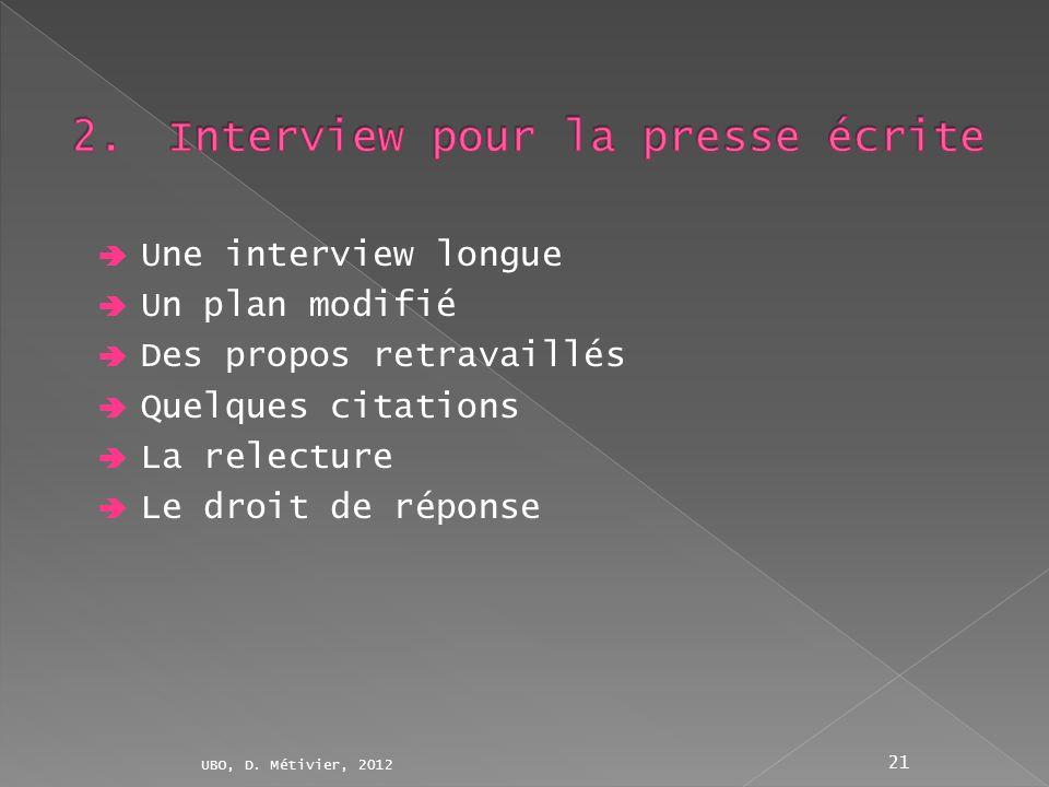 Une interview longue Un plan modifié Des propos retravaillés Quelques citations La relecture Le droit de réponse UBO, D.