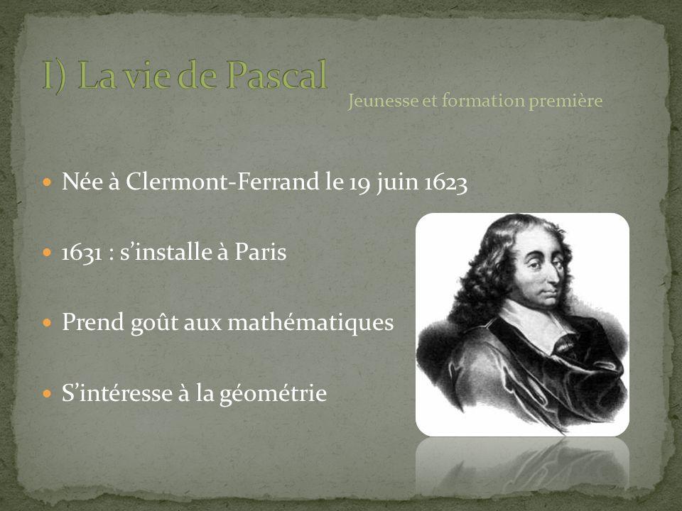 Installation à Rouen Etienne est commissaire pour limpôt Pascal invente la Pascaline Pas de succès -> coûte trop chère La machine à calculer La Pascaline