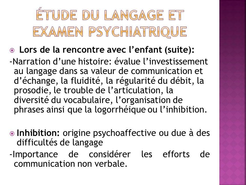 Lors de la rencontre avec lenfant (suite): -Narration dune histoire: évalue linvestissement au langage dans sa valeur de communication et déchange, la