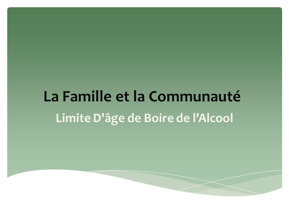 La Famille et la Communauté Limite D âge de Boire de lAlcool