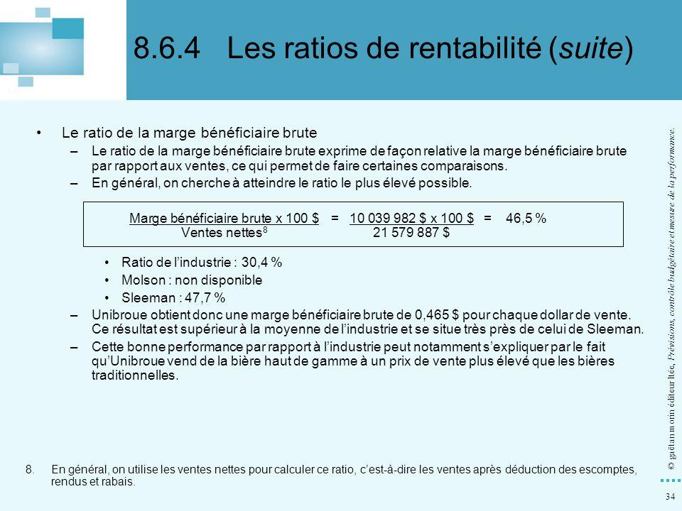 34 © gaëtan morin éditeur ltée, Prévisions, contrôle budgétaire et mesure de la performance. Le ratio de la marge bénéficiaire brute –Le ratio de la m