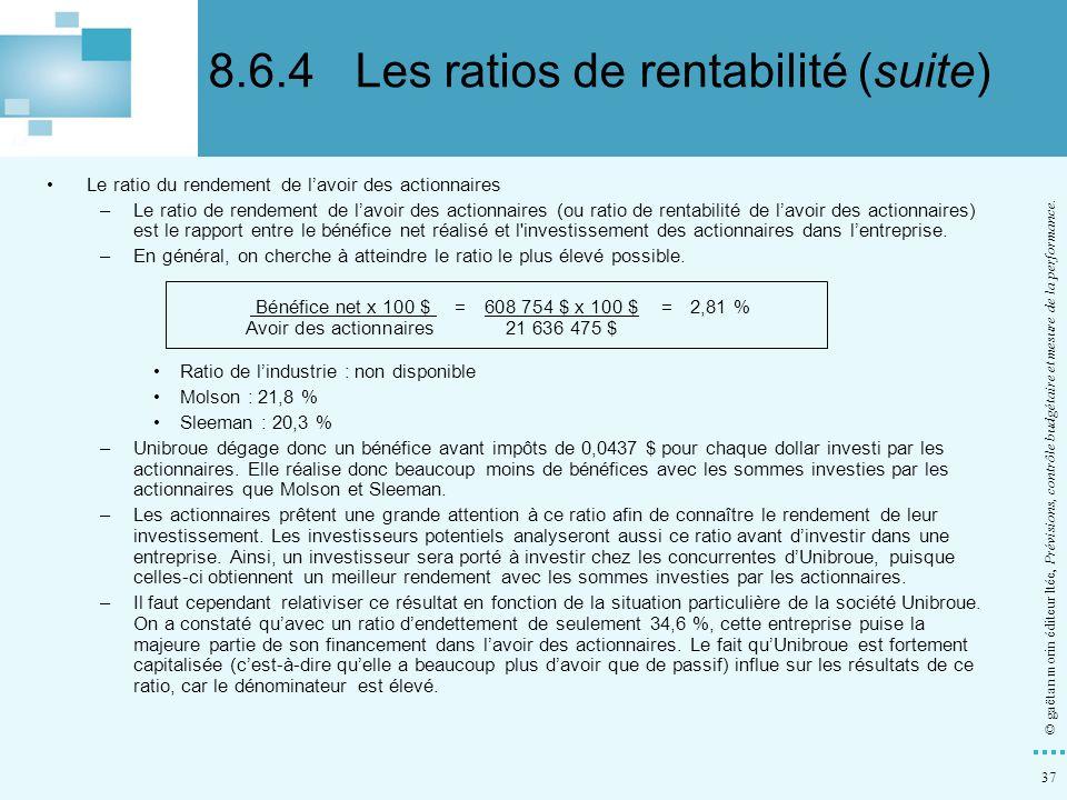 37 © gaëtan morin éditeur ltée, Prévisions, contrôle budgétaire et mesure de la performance. Le ratio du rendement de lavoir des actionnaires –Le rati