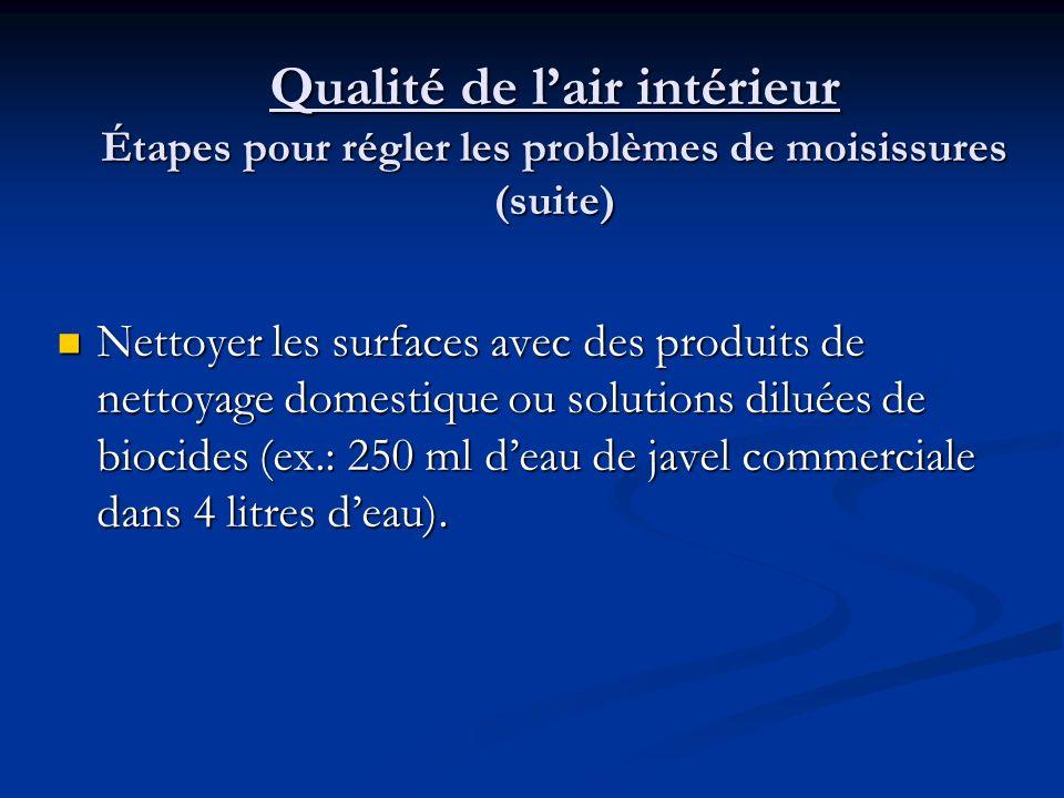 Qualité de lair intérieur Étapes pour régler les problèmes de moisissures (suite) Restauration efficace doit comporter les étapes suivantes; Restaurat