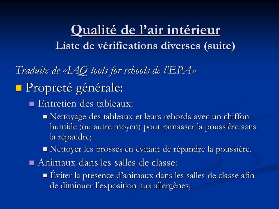 Qualité de lair intérieur Liste de vérifications diverses Traduite de «IAQ tools for schools de lEPA» Propreté générale: Propreté générale: Nettoyage