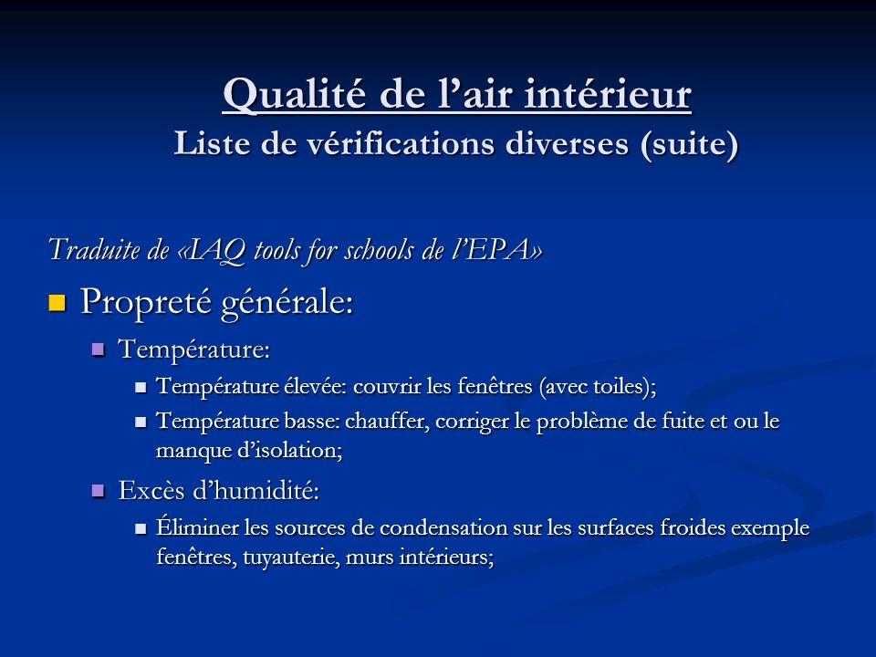 Qualité de lair intérieur Liste de vérifications diverses (suite) Traduite de «IAQ tools for schools de lEPA» Propreté générale: Propreté générale: Ta