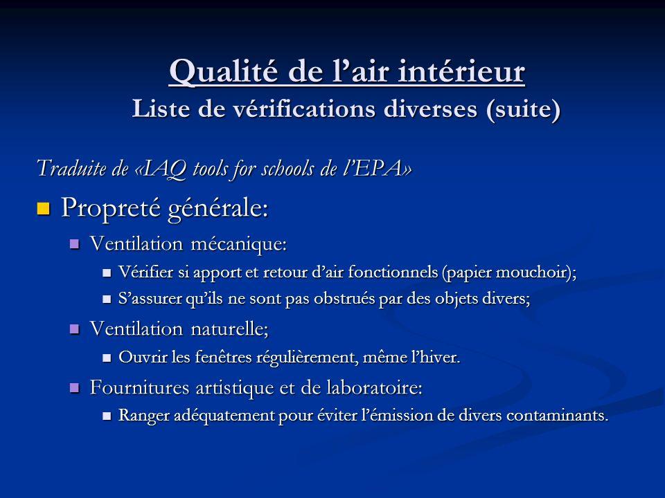 Qualité de lair intérieur Liste de vérifications diverses (suite) Traduite de «IAQ tools for schools de lEPA» Propreté générale: Propreté générale: Te