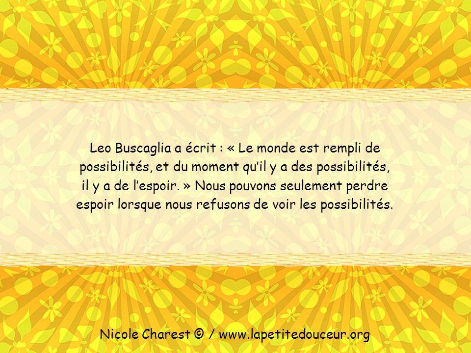 Nicole Charest © / www.lapetitedouceur.org Les rêves, les désirs et les espoirs sont les étoiles de nos vies .