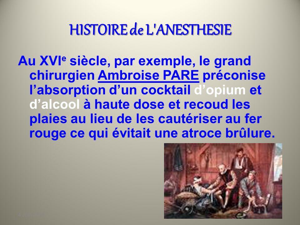 4 Juin 2010 HISTOIRE de L'ANESTHESIE Les chinois, par exemple, employaient le haschisch sous forme de « poudre narcotique mousseuse » dont la composit