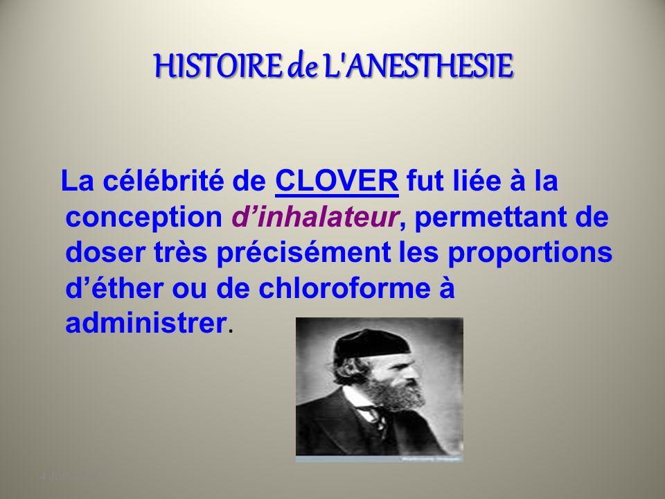 4 Juin 2010 HISTOIRE de L'ANESTHESIE Après 1847, lanesthésie fut développée comme une pratique médicale à part entière par deux Anglais: Joseph CLOVER