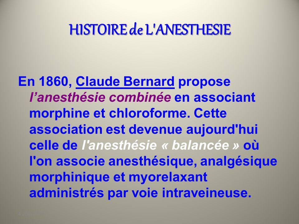 4 Juin 2010 HISTOIRE de L'ANESTHESIE En 1844 Claude BERNARD, découvre que le curare agit sur la jonction neuromusculaire entrainant une paralysie et u