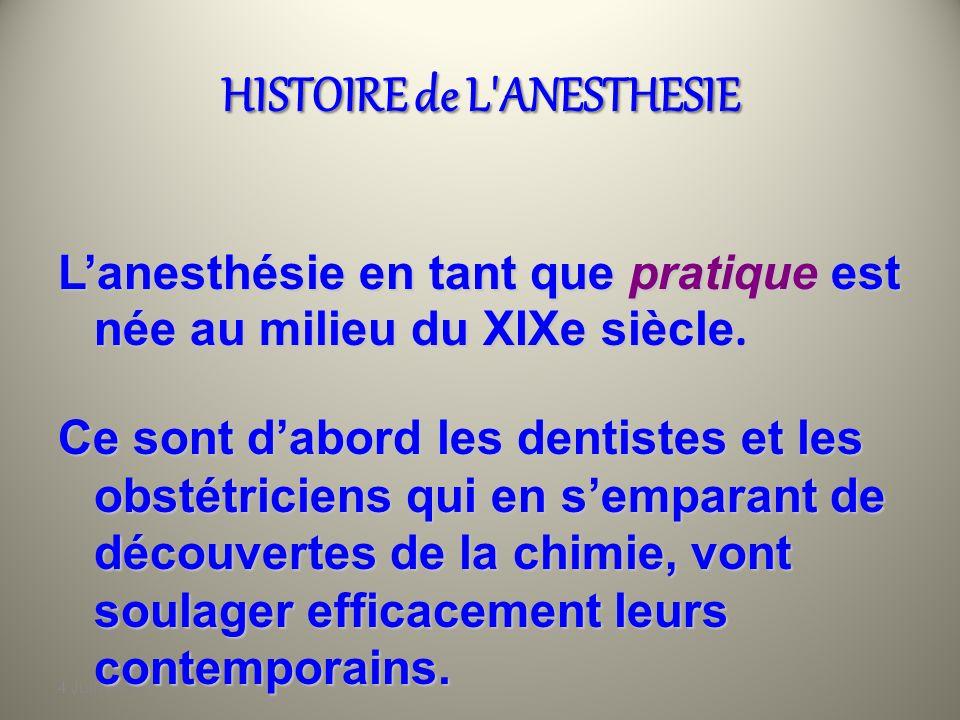 4 Juin 2010 HISTOIRE de L ANESTHESIE Lanesthésie en tant que pratique est née au milieu du XIXe siècle Lanesthésie en tant que pratique est née au milieu du XIXe siècle.