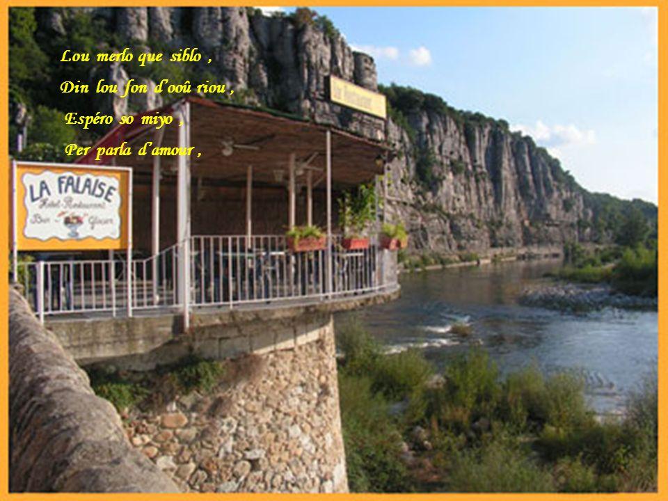LArdécho ! Merveillous païs, Sas pas vis lArdécho N as jamaï rein vis, Gorges de l Ardèche