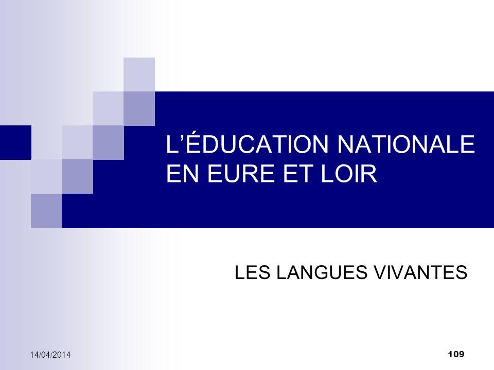 LÉDUCATION NATIONALE EN EURE ET LOIR LES LANGUES VIVANTES 14/04/2014 109