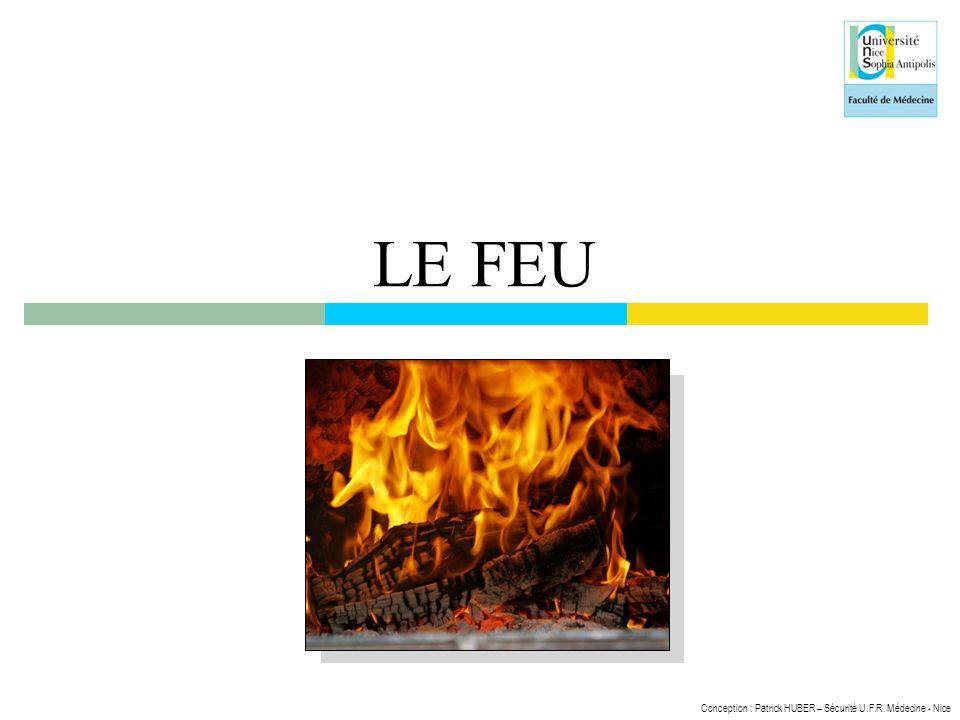 Conception : Patrick HUBER – Sécurité U.F.R. Médecine - Nice LE FEU