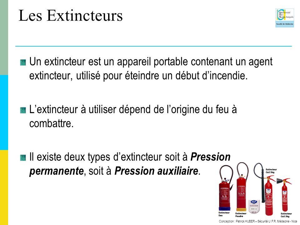Conception : Patrick HUBER – Sécurité U.F.R. Médecine - Nice Les Extincteurs Un extincteur est un appareil portable contenant un agent extincteur, uti