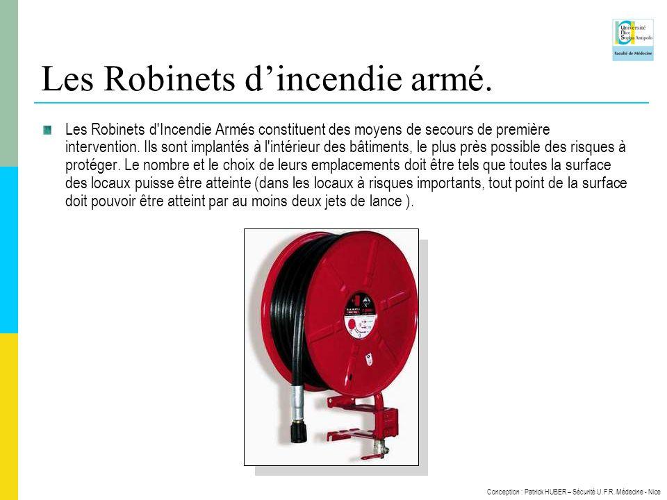Conception : Patrick HUBER – Sécurité U.F.R. Médecine - Nice Les Robinets dincendie armé. Les Robinets d'Incendie Armés constituent des moyens de seco