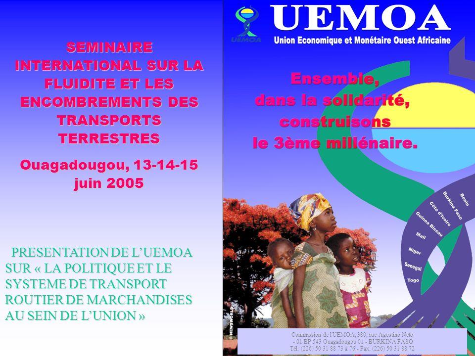 - Une superficie de 3,5 millions de Km² - Un marché de 74 millions dhabitants - 33% du PIB de lAfrique de lOuest - Une population jeune (60% < 25 ans) LESPACE UEMOA REPRESENTE: 8 PAYS Togo Bénin Burkina Faso Sénégal Mali Guinée Bissau Côte dIvoire Niger
