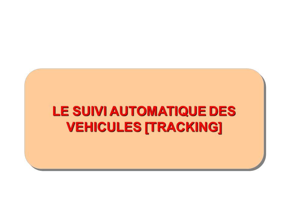 LE SUIVI AUTOMATIQUE DES VEHICULES [TRACKING]