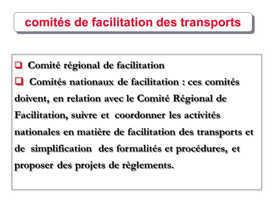 Comité régional de facilitation Comités nationaux de facilitation : ces comités doivent, en relation avec le Comité Régional de Facilitation, suivre e