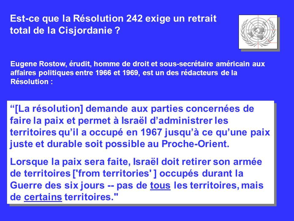 Est-ce que la Résolution 242 exige un retrait total de la Cisjordanie ? Eugene Rostow, érudit, homme de droit et sous-secrétaire américain aux affaire