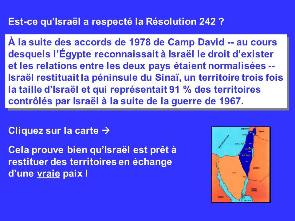Est-ce quIsraël a respecté la Résolution 242 ? À la suite des accords de 1978 de Camp David -- au cours desquels lÉgypte reconnaissait à Israël le dro