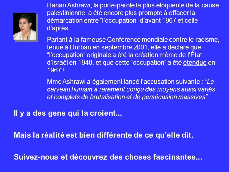 Hanan Ashrawi, la porte-parole la plus éloquente de la cause palestinienne, a été encore plus prompte à effacer la démarcation entre loccupation davan