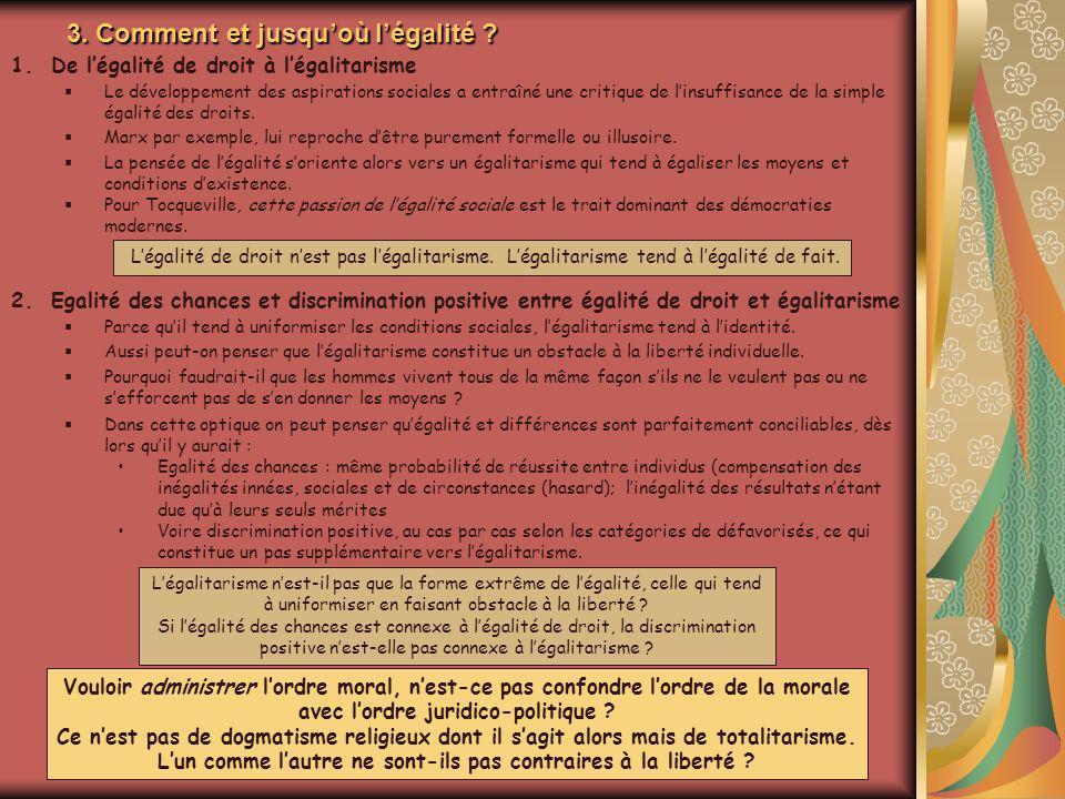 3. Comment et jusquoù légalité ? 1.De légalité de droit à légalitarisme Le développement des aspirations sociales a entraîné une critique de linsuffis
