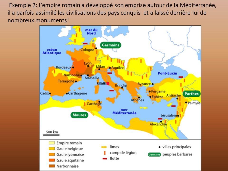Exemple 2: Lempire romain a développé son emprise autour de la Méditerranée, il a parfois assimilé les civilisations des pays conquis et a laissé derrière lui de nombreux monuments!