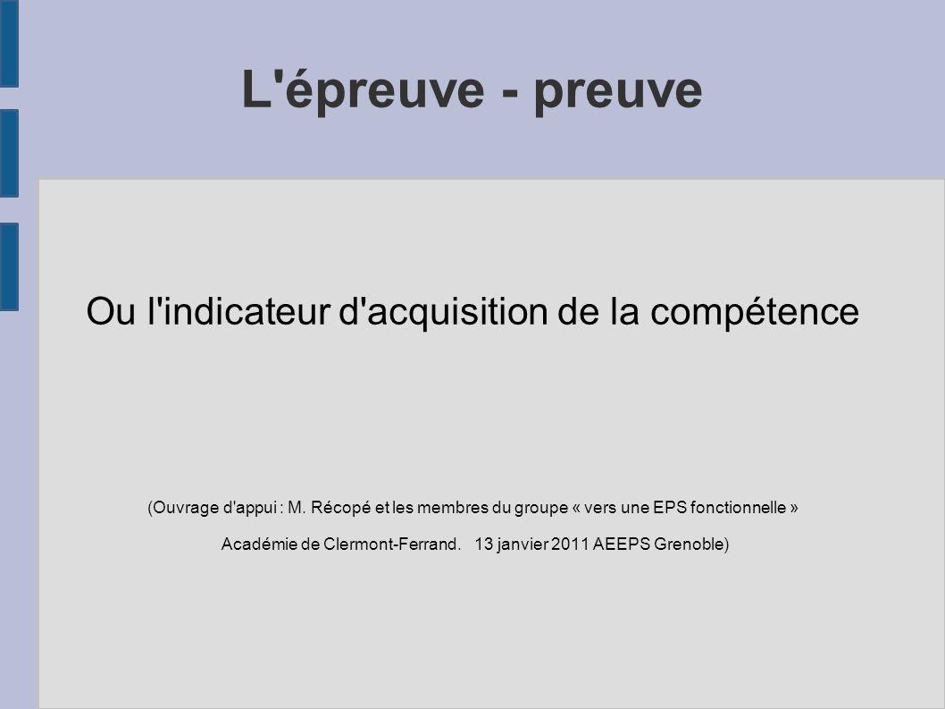 L épreuve - preuve Ou l indicateur d acquisition de la compétence (Ouvrage d appui : M.