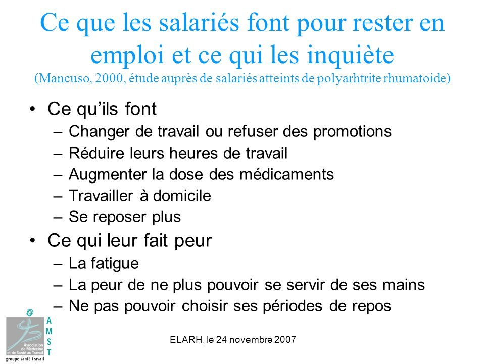 ELARH, le 24 novembre 2007 Ce que les salariés font pour rester en emploi et ce qui les inquiète (Mancuso, 2000, étude auprès de salariés atteints de