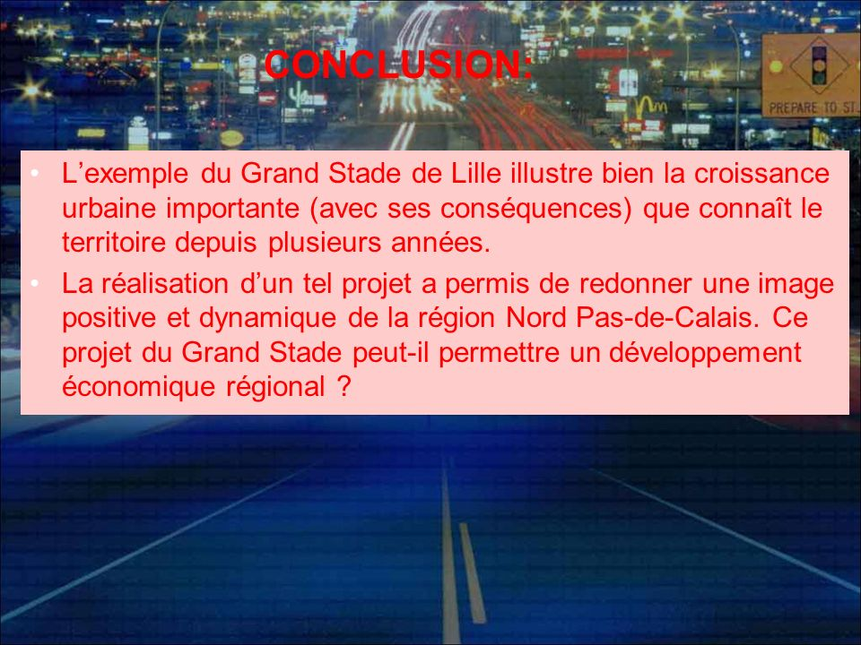 CONCLUSION: Lexemple du Grand Stade de Lille illustre bien la croissance urbaine importante (avec ses conséquences) que connaît le territoire depuis p