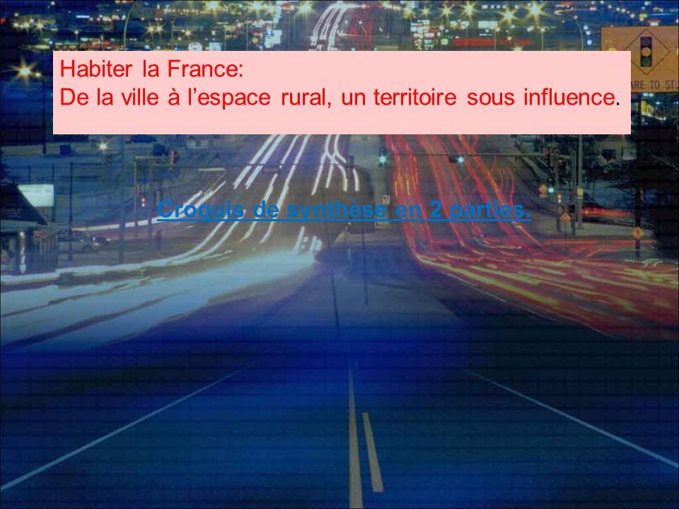 Habiter la France: De la ville à lespace rural, un territoire sous influence. Croquis de synthèse en 2 parties.