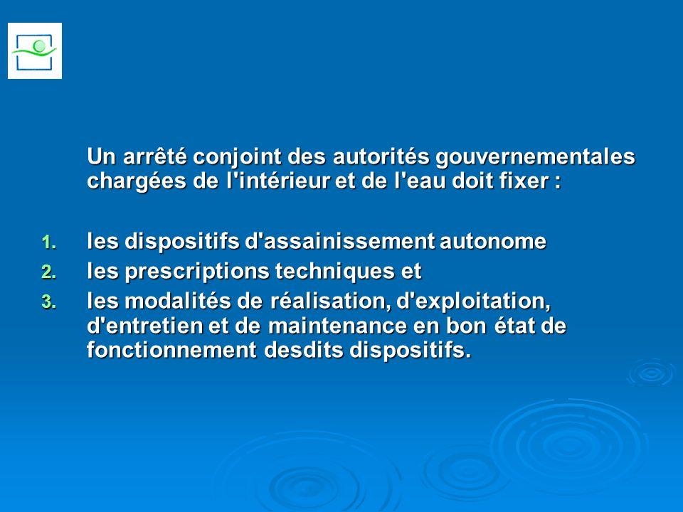 Un arrêté conjoint des autorités gouvernementales chargées de l intérieur et de l eau doit fixer : 1.