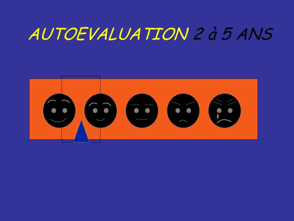 AUTOEVALUATION 2 à 5 ANS