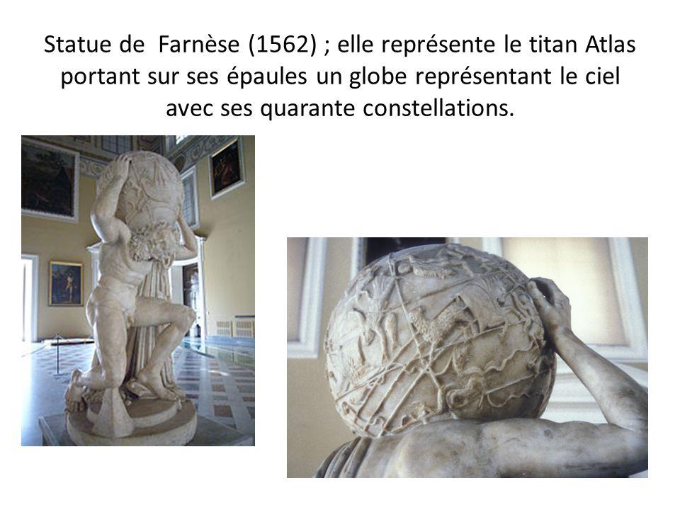 Statue de Farnèse (1562) ; elle représente le titan Atlas portant sur ses épaules un globe représentant le ciel avec ses quarante constellations.