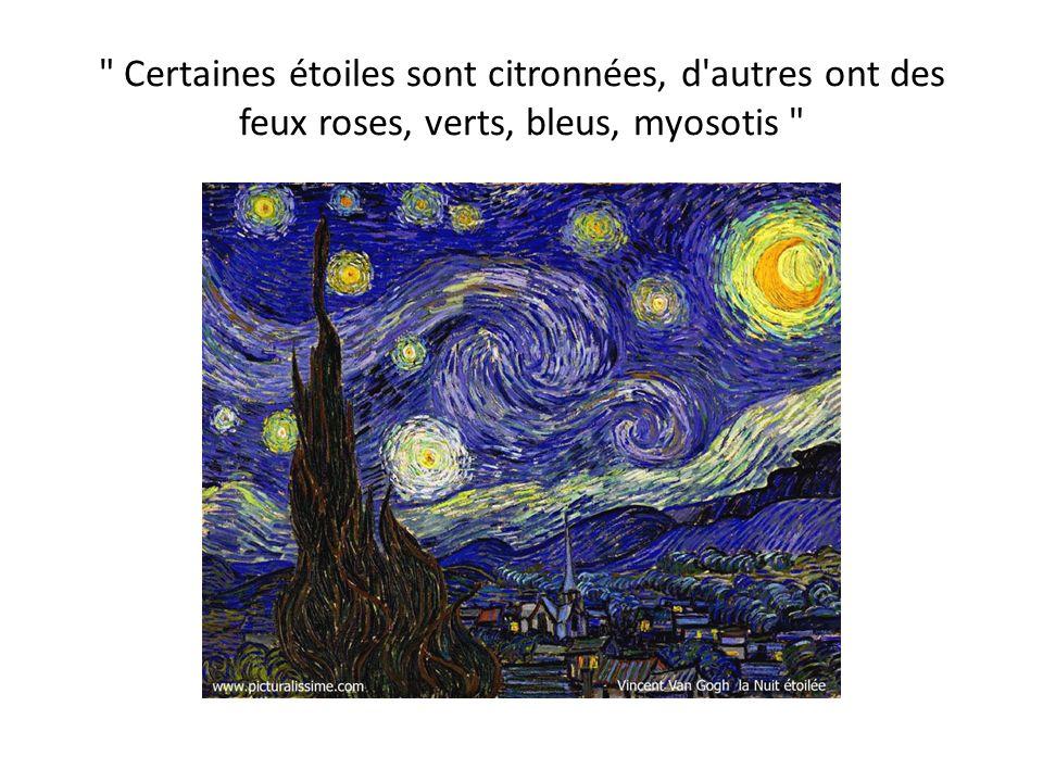 Certaines étoiles sont citronnées, d autres ont des feux roses, verts, bleus, myosotis
