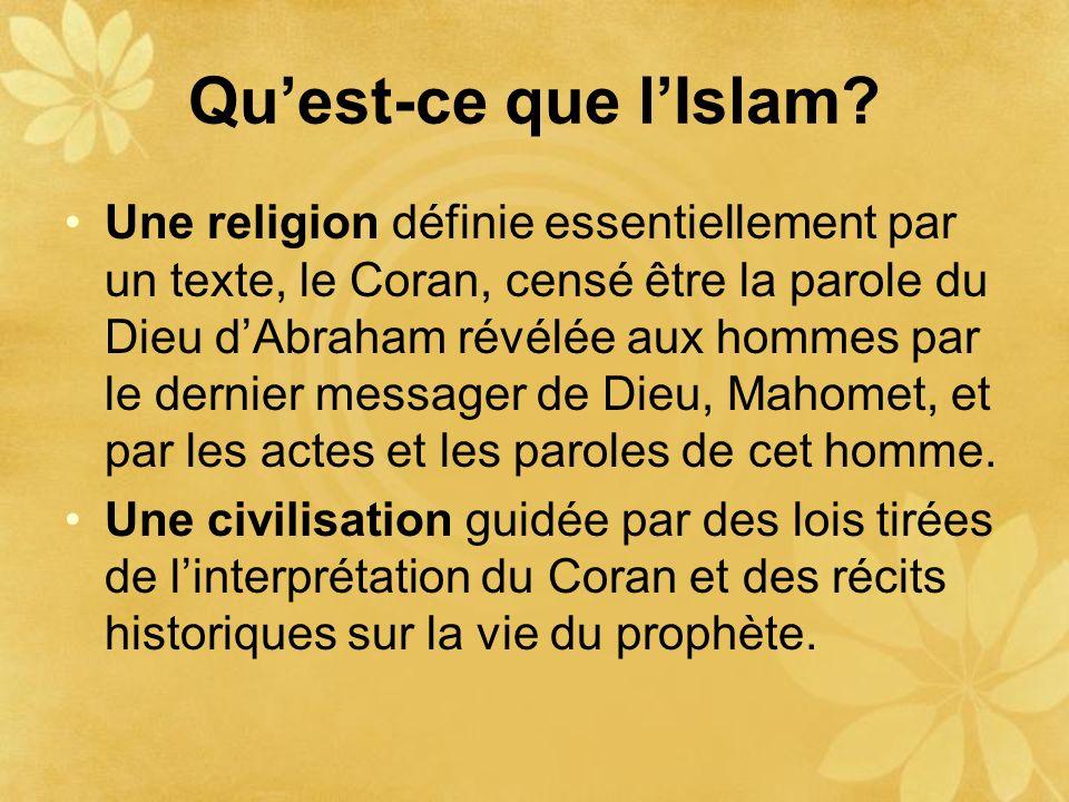 Quest-ce que lIslam? Une religion définie essentiellement par un texte, le Coran, censé être la parole du Dieu dAbraham révélée aux hommes par le dern