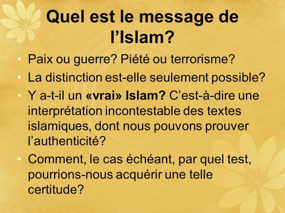 Quel est le message de lIslam? Paix ou guerre? Piété ou terrorisme? La distinction est-elle seulement possible? Y a-t-il un «vrai» Islam? Cest-à-dire
