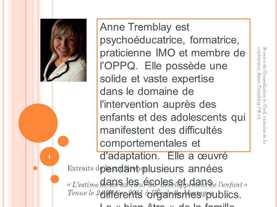Anne Tremblay est psychoéducatrice, formatrice, praticienne IMO et membre de lOPPQ. Elle possède une solide et vaste expertise dans le domaine de l'in