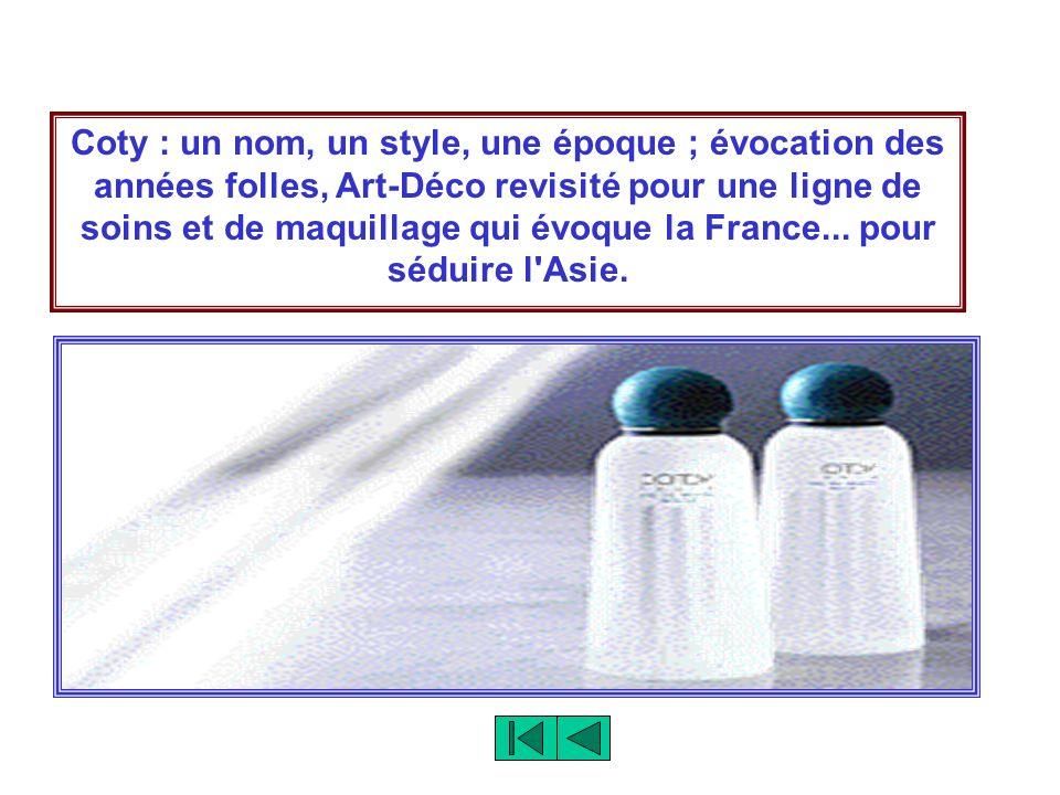 Coty : un nom, un style, une époque ; évocation des années folles, Art-Déco revisité pour une ligne de soins et de maquillage qui évoque la France...