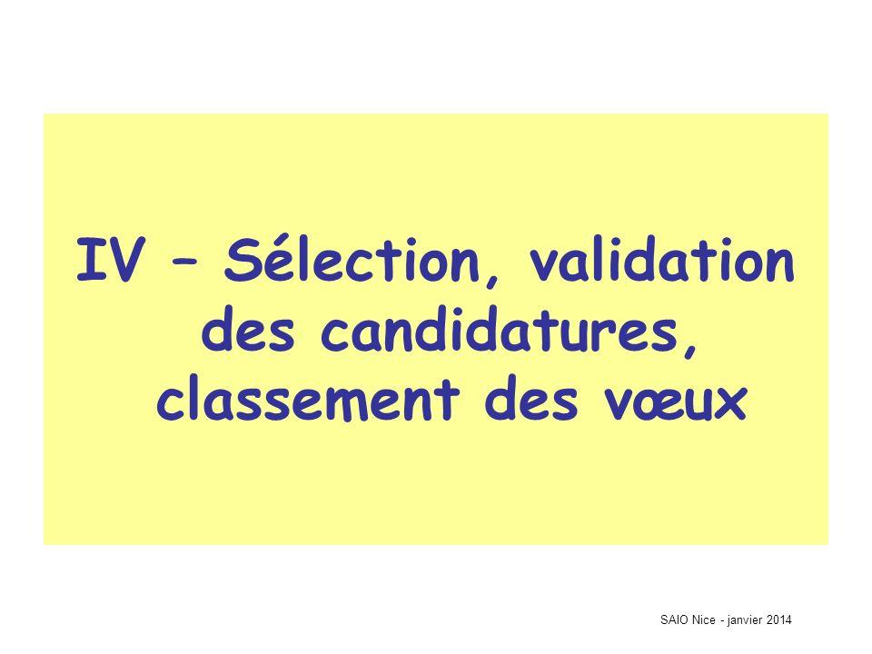 SAIO Nice - janvier 2014 IV – Sélection, validation des candidatures, classement des vœux