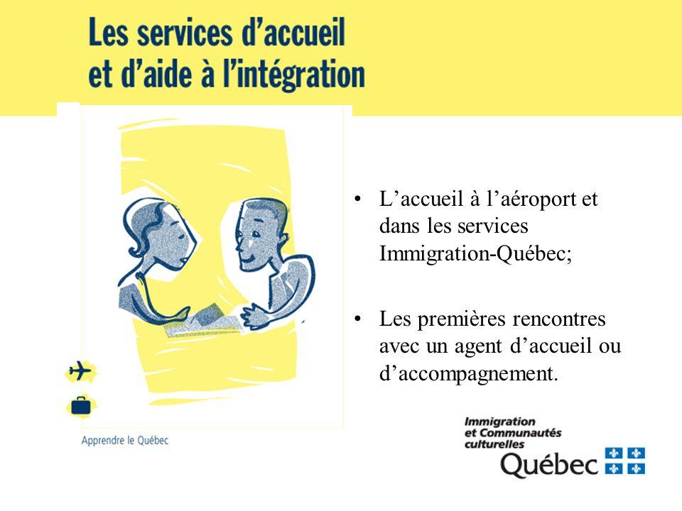 Laccueil à laéroport et dans les services Immigration-Québec; Les premières rencontres avec un agent daccueil ou daccompagnement.