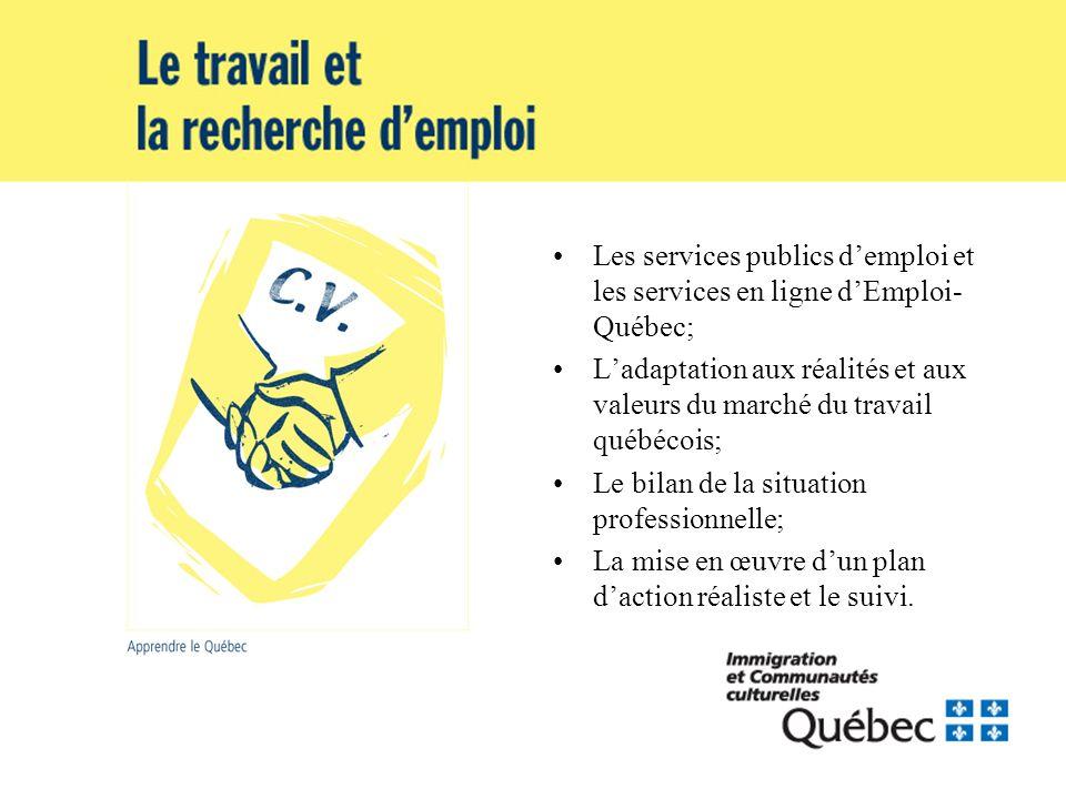 Les services publics demploi et les services en ligne dEmploi- Québec; Ladaptation aux réalités et aux valeurs du marché du travail québécois; Le bila