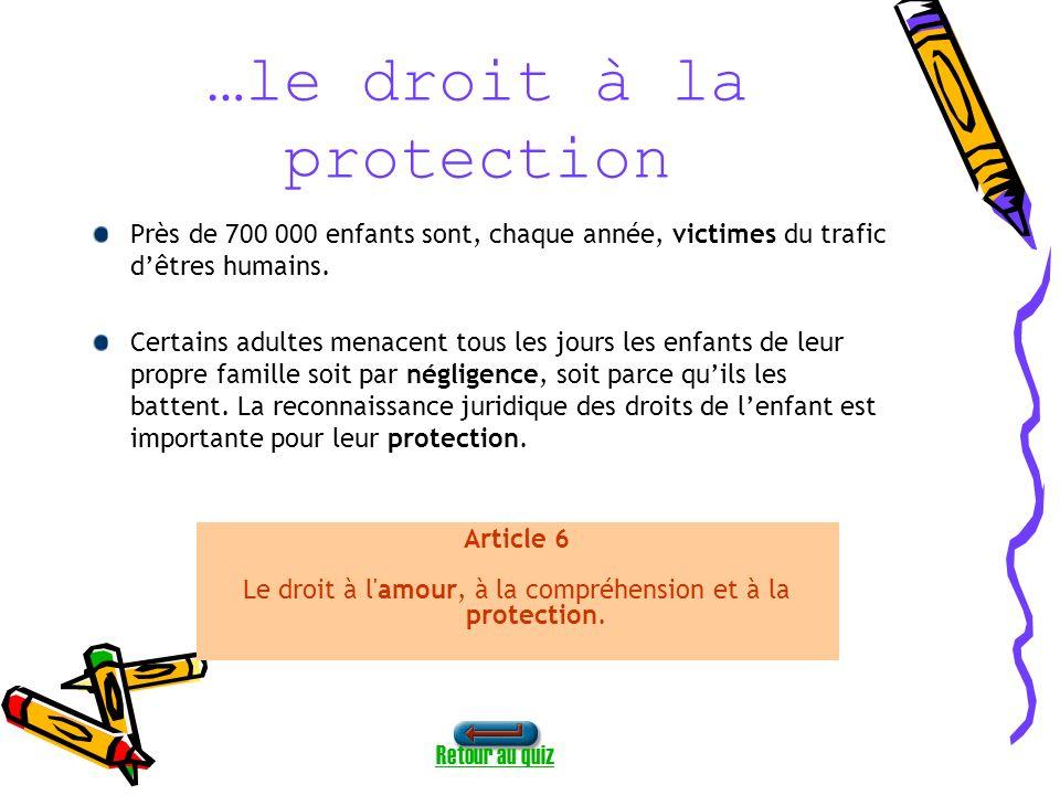 …le droit à la protection Près de 700 000 enfants sont, chaque année, victimes du trafic dêtres humains.