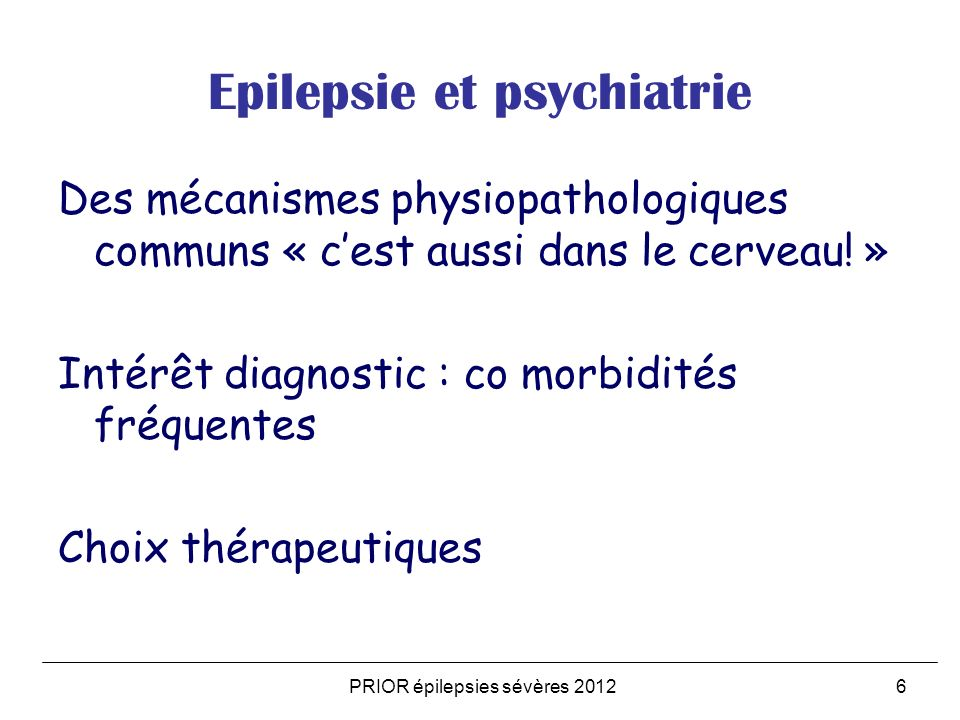 PRIOR épilepsies sévères 20127 Du patient en numérique au patient singulier Documenter lépilepsie EEG vidéo: authentifier, localiser, opérabilité Imageries génétique, batterie mémoire….