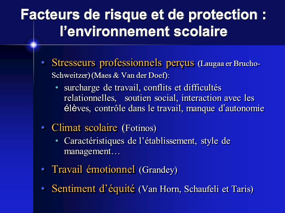 Facteurs de risque et de protection : lenvironnement scolaire Stresseurs professionnels perçusStresseurs professionnels perçus (Laugaa er Brucho- Schw