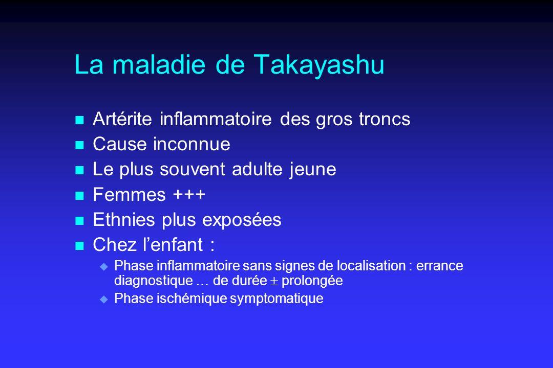 La maladie de Takayashu n Artérite inflammatoire des gros troncs n Cause inconnue n Le plus souvent adulte jeune n Femmes +++ n Ethnies plus exposées